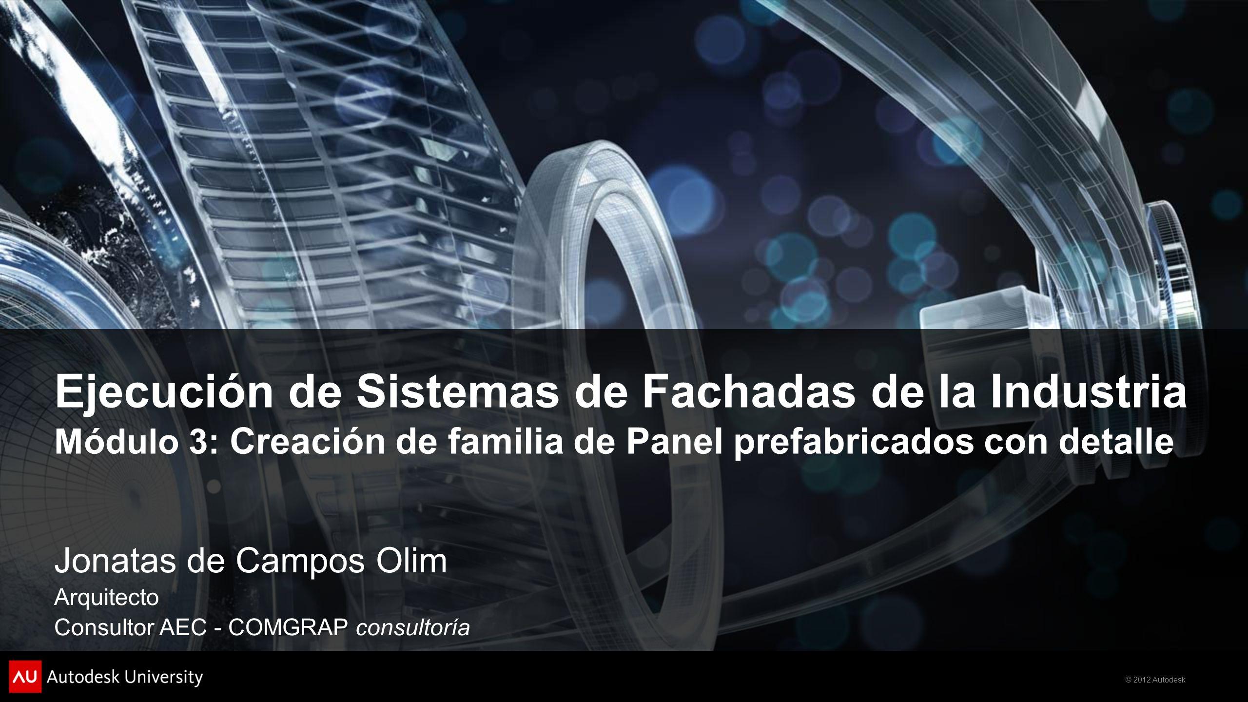 Ejecución de Sistemas de Fachadas de la Industria Módulo 3: Creación de familia de Panel prefabricados con detalle
