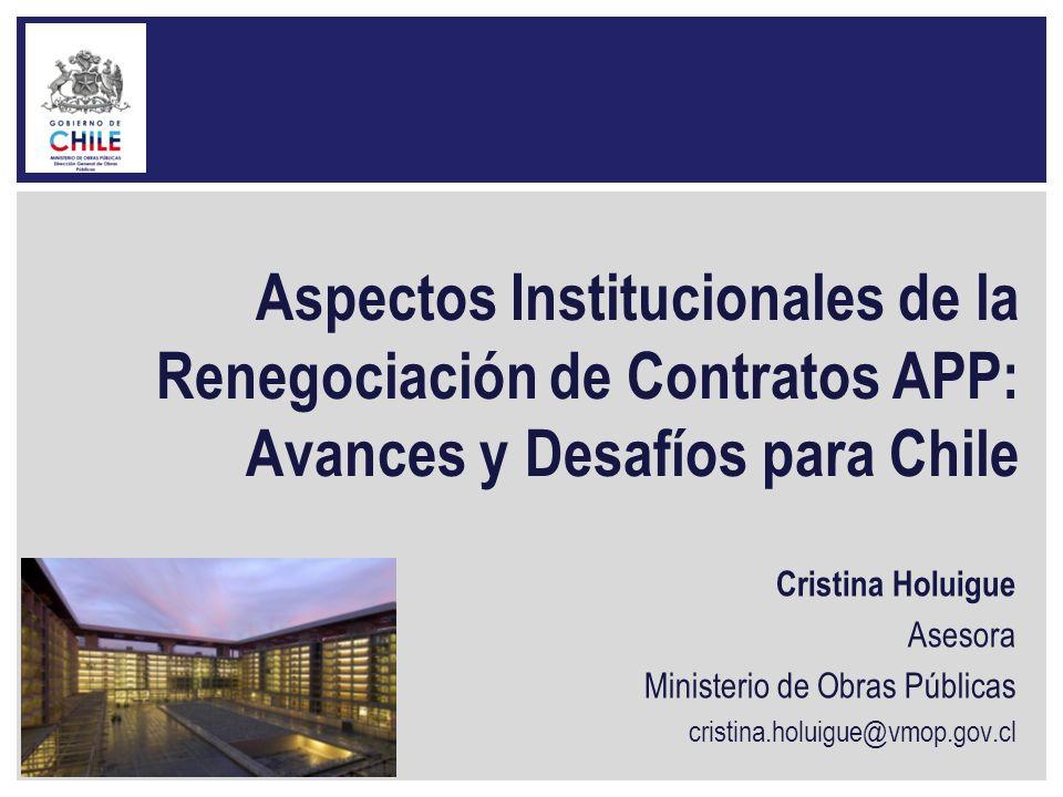 Aspectos Institucionales de la Renegociación de Contratos APP: Avances y Desafíos para Chile