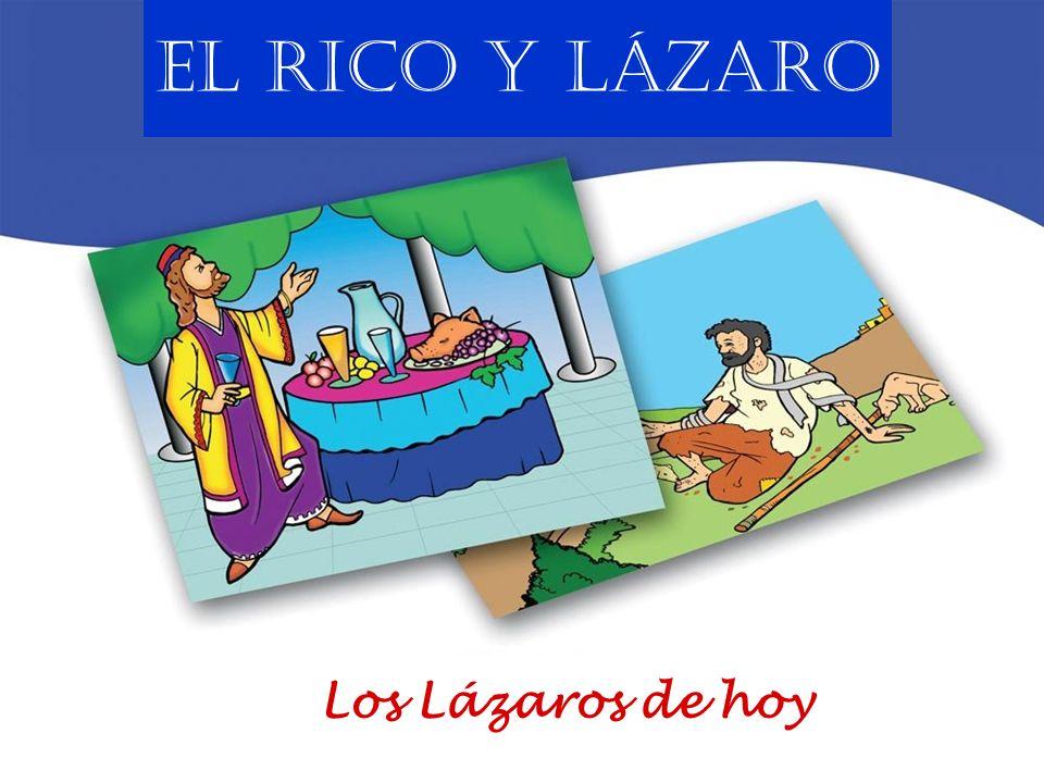 El RICO y LÁZARO Los Lázaros de hoy