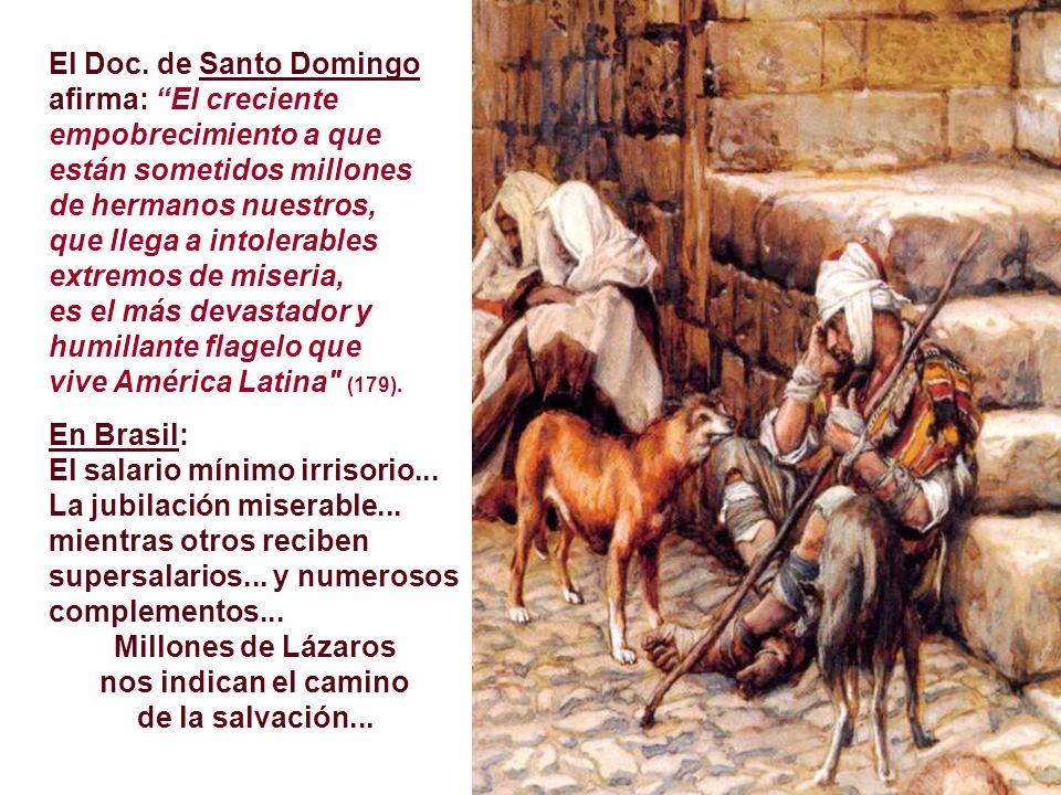 El Doc. de Santo Domingo afirma: El creciente empobrecimiento a que