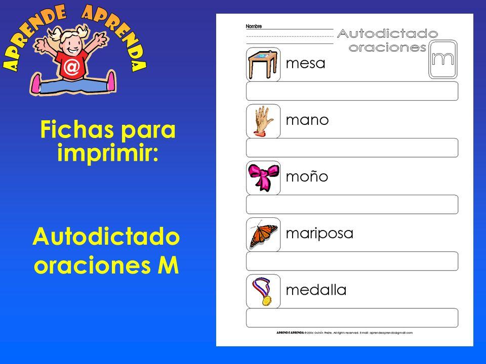 aprende aprenda @ Fichas para imprimir: Autodictado oraciones M