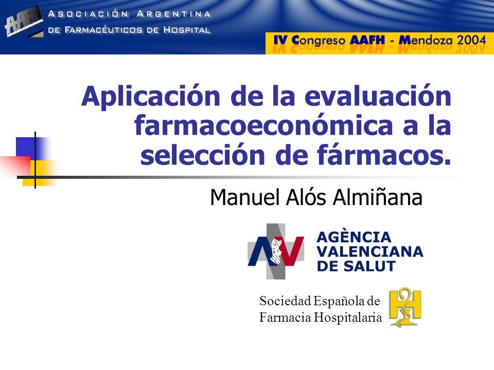 Aplicación de la evaluación farmacoeconómica a la selección de fármacos.