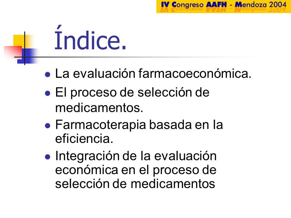 Índice. La evaluación farmacoeconómica.