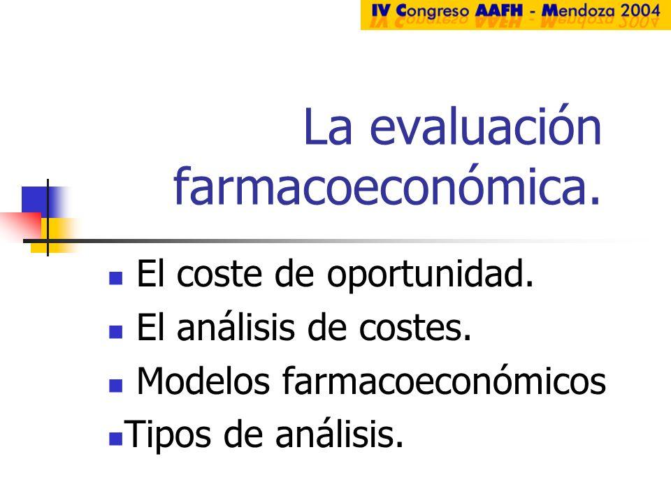 La evaluación farmacoeconómica.