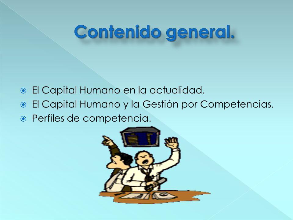 Contenido general. El Capital Humano en la actualidad.