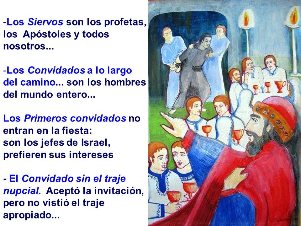 Los Siervos son los profetas, los Apóstoles y todos nosotros...