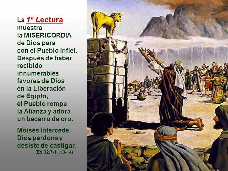 la MISERICORDIA de Dios para con el Pueblo infiel.