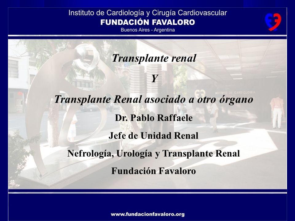 Transplante renal Y Transplante Renal asociado a otro órgano