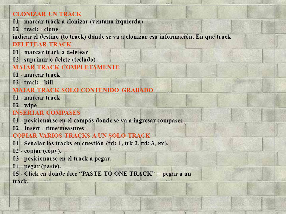 CLONIZAR UN TRACK 01 - marcar track a clonizar (ventana izquierda) 02 - track - clone.