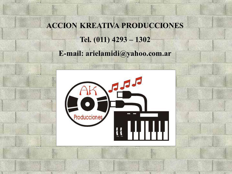ACCION KREATIVA PRODUCCIONES E-mail: arielamidi@yahoo.com.ar