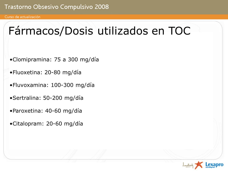 Fármacos/Dosis utilizados en TOC