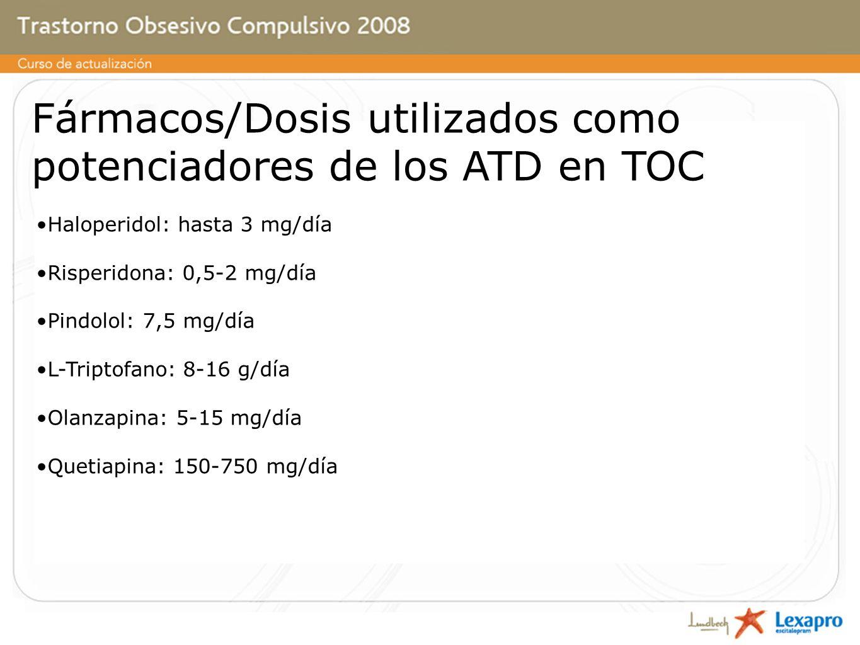 Fármacos/Dosis utilizados como potenciadores de los ATD en TOC