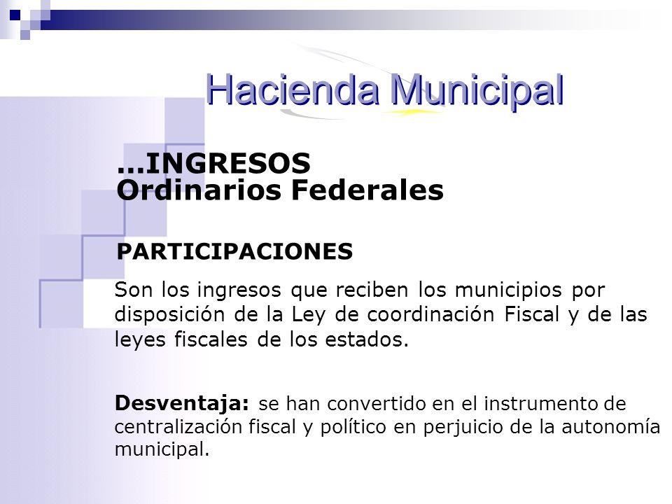 Hacienda Municipal ...INGRESOS Ordinarios Federales PARTICIPACIONES