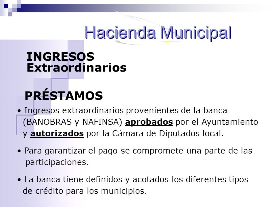 Hacienda Municipal INGRESOS Extraordinarios PRÉSTAMOS