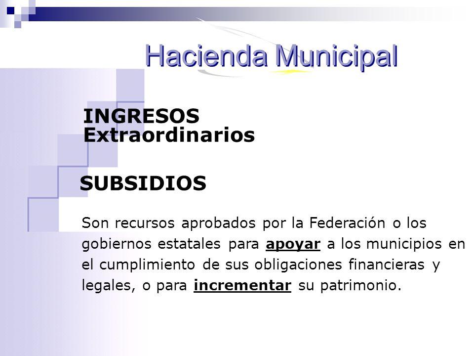 Hacienda Municipal INGRESOS Extraordinarios SUBSIDIOS