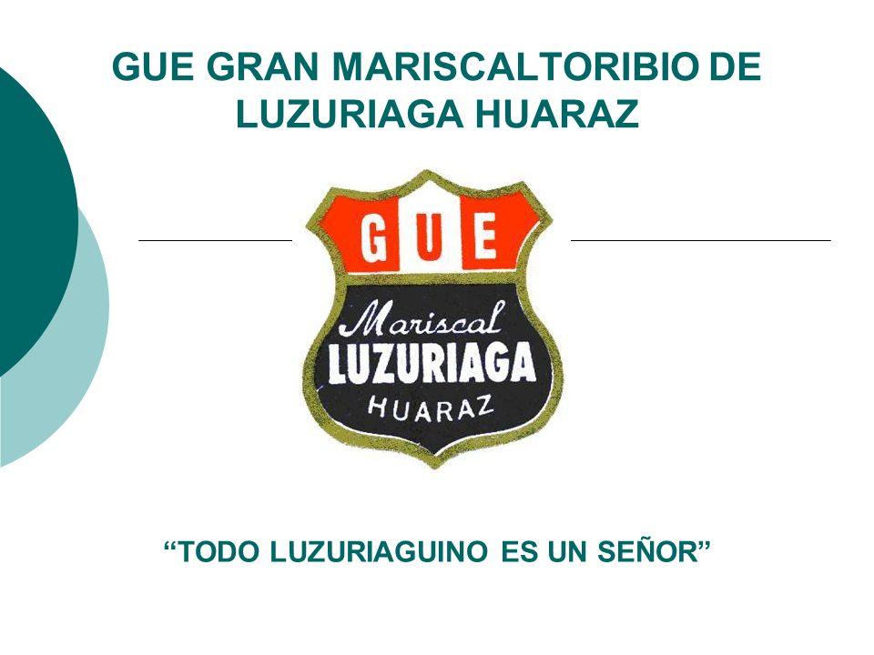 GUE GRAN MARISCALTORIBIO DE LUZURIAGA HUARAZ
