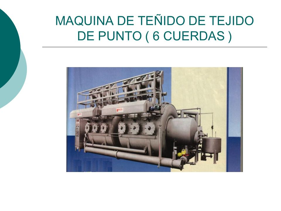 MAQUINA DE TEÑIDO DE TEJIDO DE PUNTO ( 6 CUERDAS )