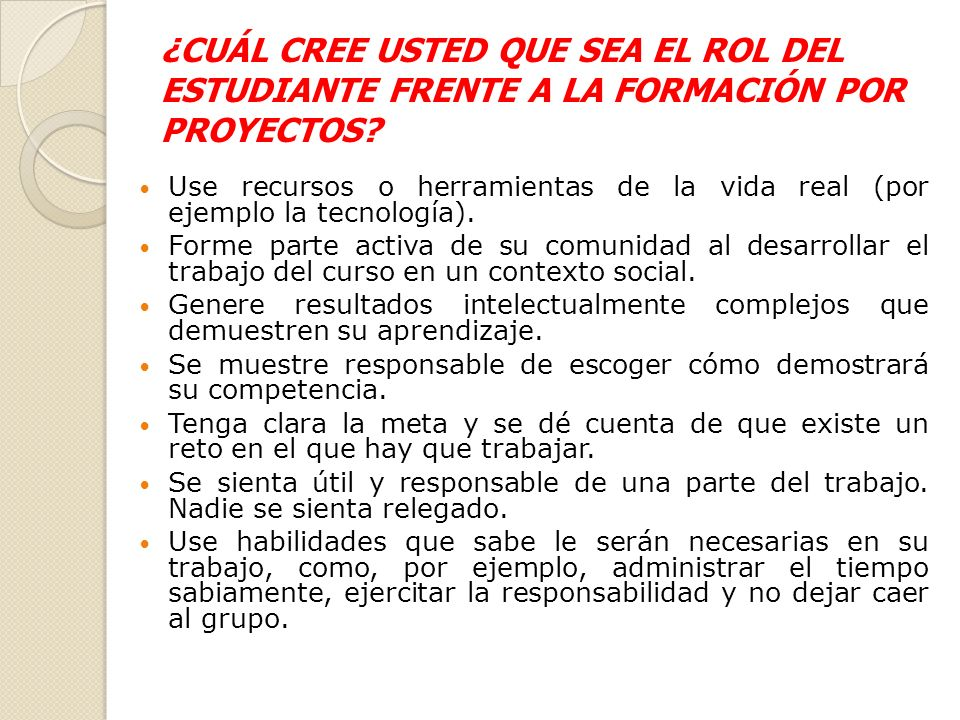 ¿CUÁL CREE USTED QUE SEA EL ROL DEL ESTUDIANTE FRENTE A LA FORMACIÓN POR PROYECTOS