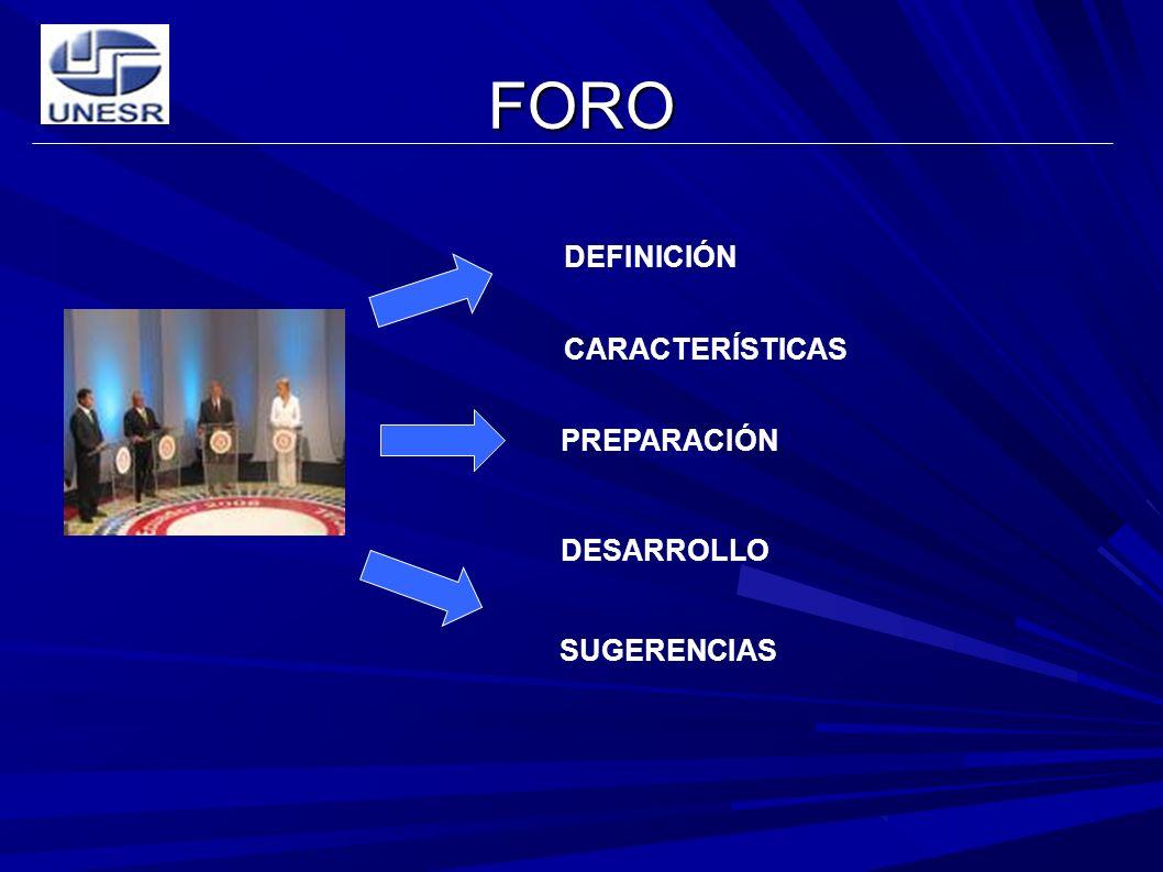 FORO DEFINICIÓN CARACTERÍSTICAS PREPARACIÓN DESARROLLO SUGERENCIAS