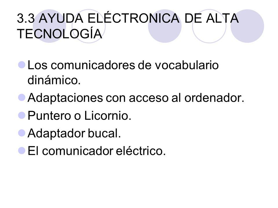 3.3 AYUDA ELÉCTRONICA DE ALTA TECNOLOGÍA