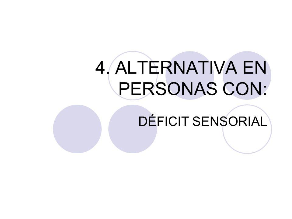 4. ALTERNATIVA EN PERSONAS CON: