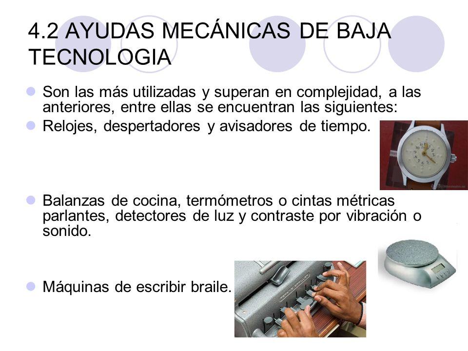 4.2 AYUDAS MECÁNICAS DE BAJA TECNOLOGIA