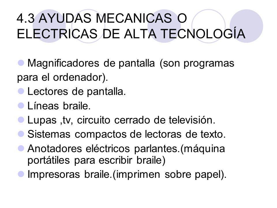 4.3 AYUDAS MECANICAS O ELECTRICAS DE ALTA TECNOLOGÍA