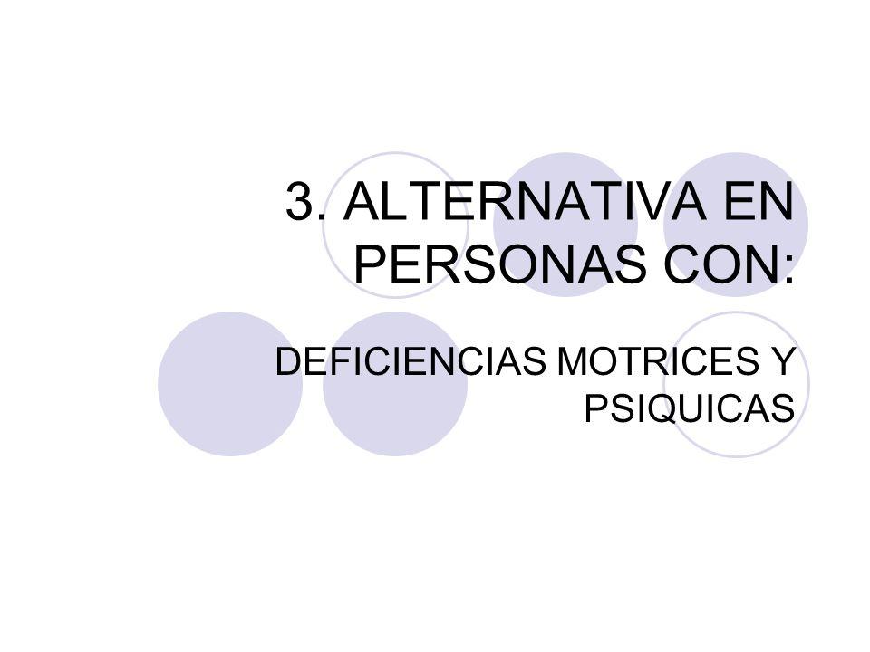 3. ALTERNATIVA EN PERSONAS CON: