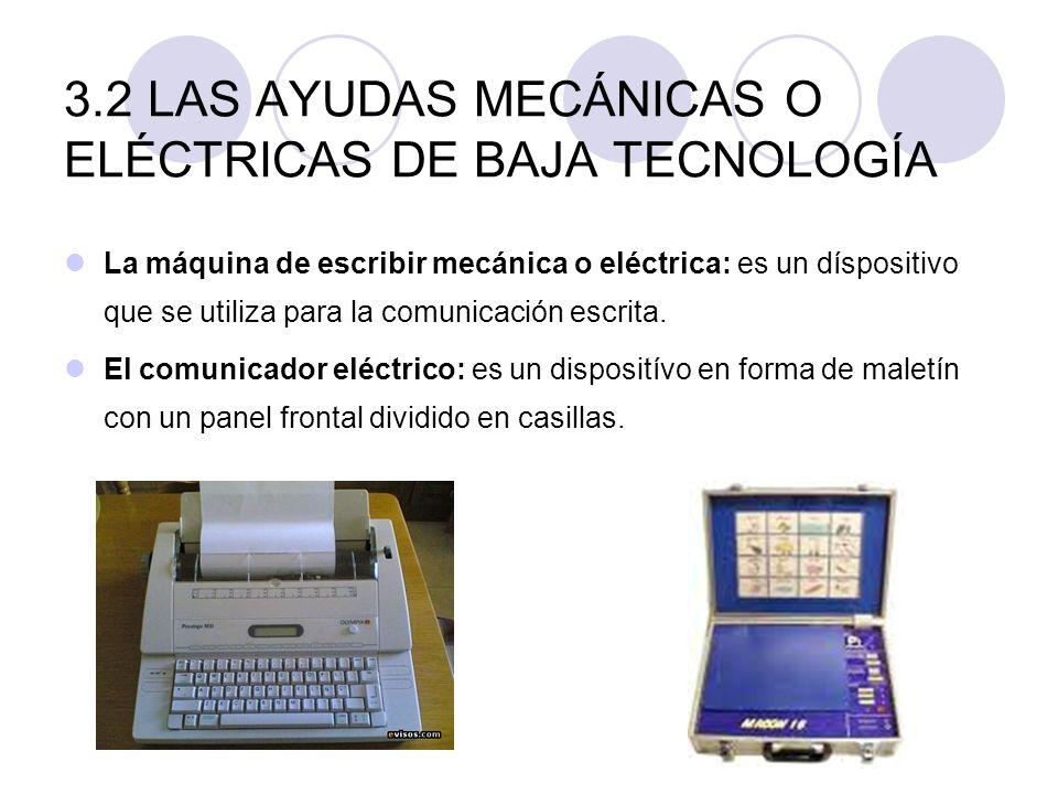 3.2 LAS AYUDAS MECÁNICAS O ELÉCTRICAS DE BAJA TECNOLOGÍA