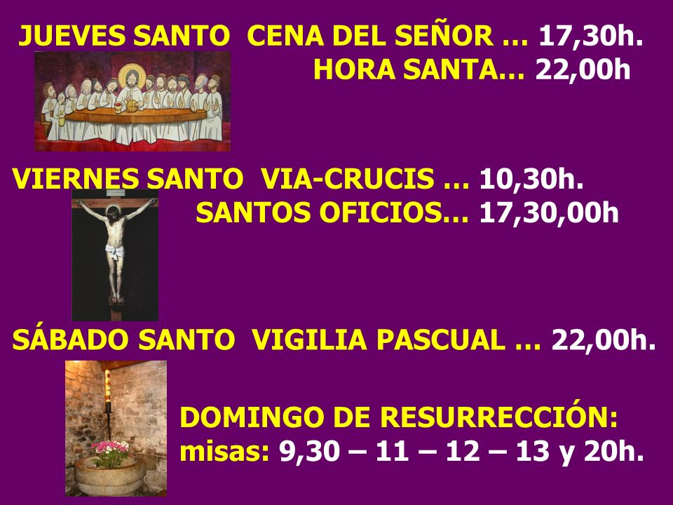 JUEVES SANTO CENA DEL SEÑOR … 17,30h. HORA SANTA… 22,00h