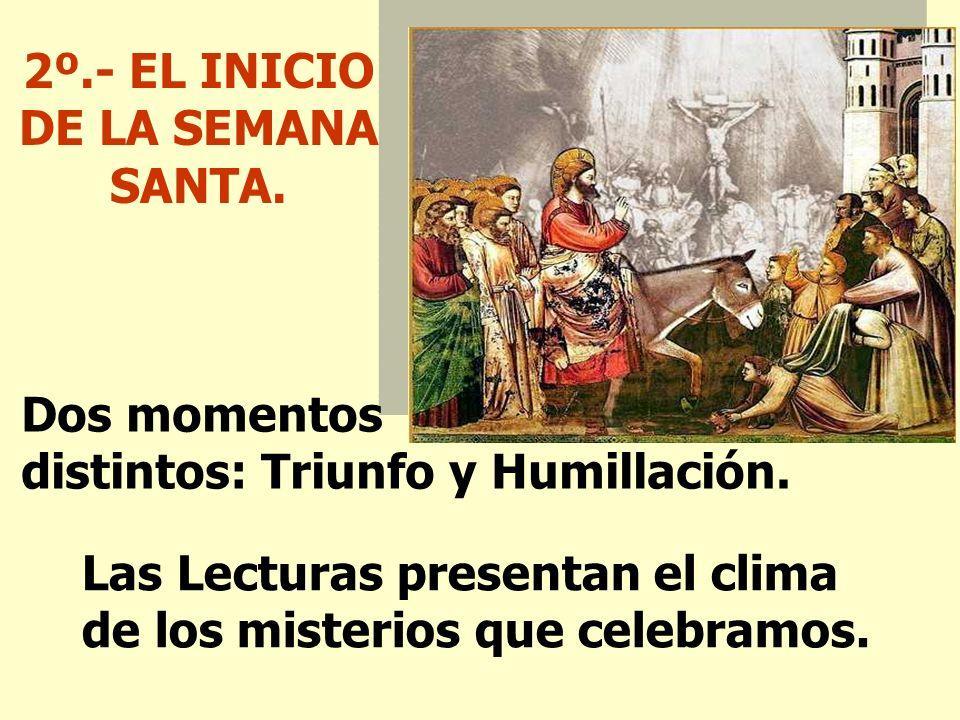 2º.- EL INICIO DE LA SEMANA SANTA.