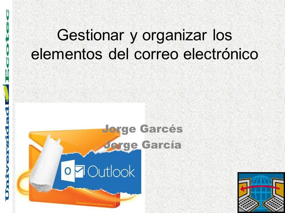 Gestionar y organizar los elementos del correo electrónico