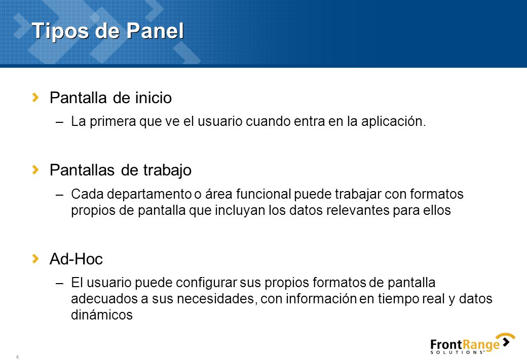 Tipos de Panel Pantalla de inicio Pantallas de trabajo Ad-Hoc