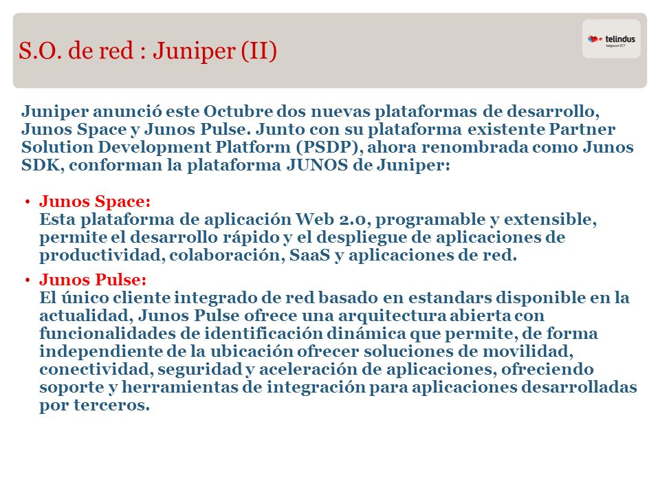 S.O. de red : Juniper (II)