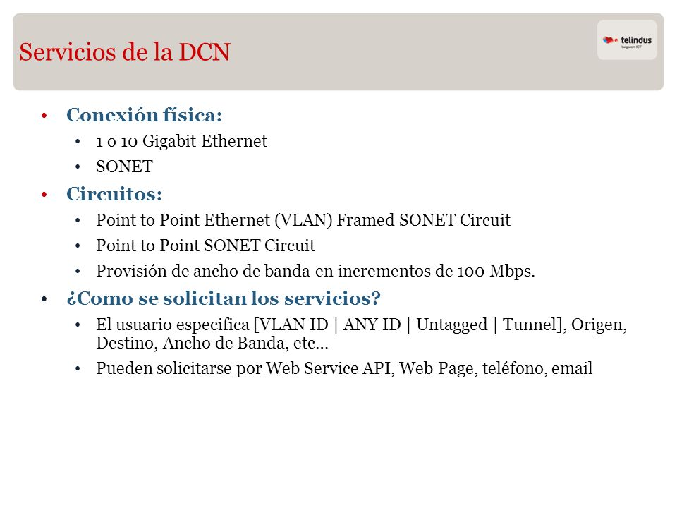 Servicios de la DCN Conexión física: Circuitos: