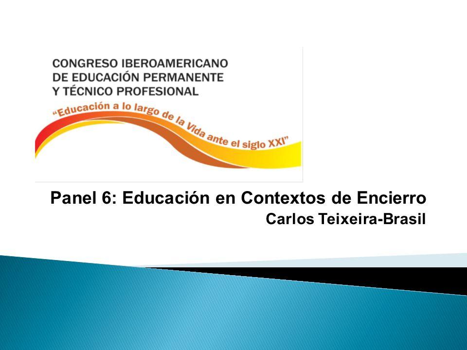 Panel 6: Educación en Contextos de Encierro Carlos Teixeira-Brasil