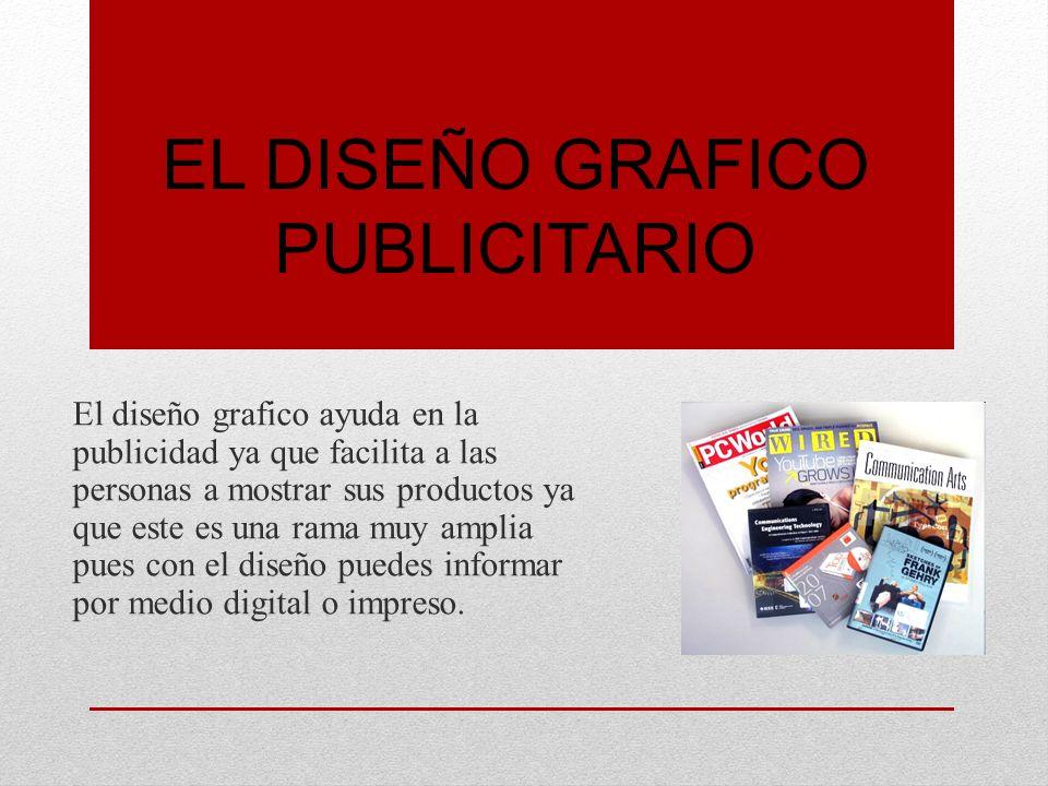 EL DISEÑO GRAFICO PUBLICITARIO