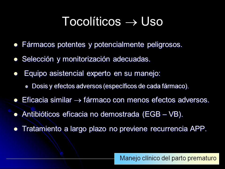 Tocolíticos  Uso Fármacos potentes y potencialmente peligrosos.