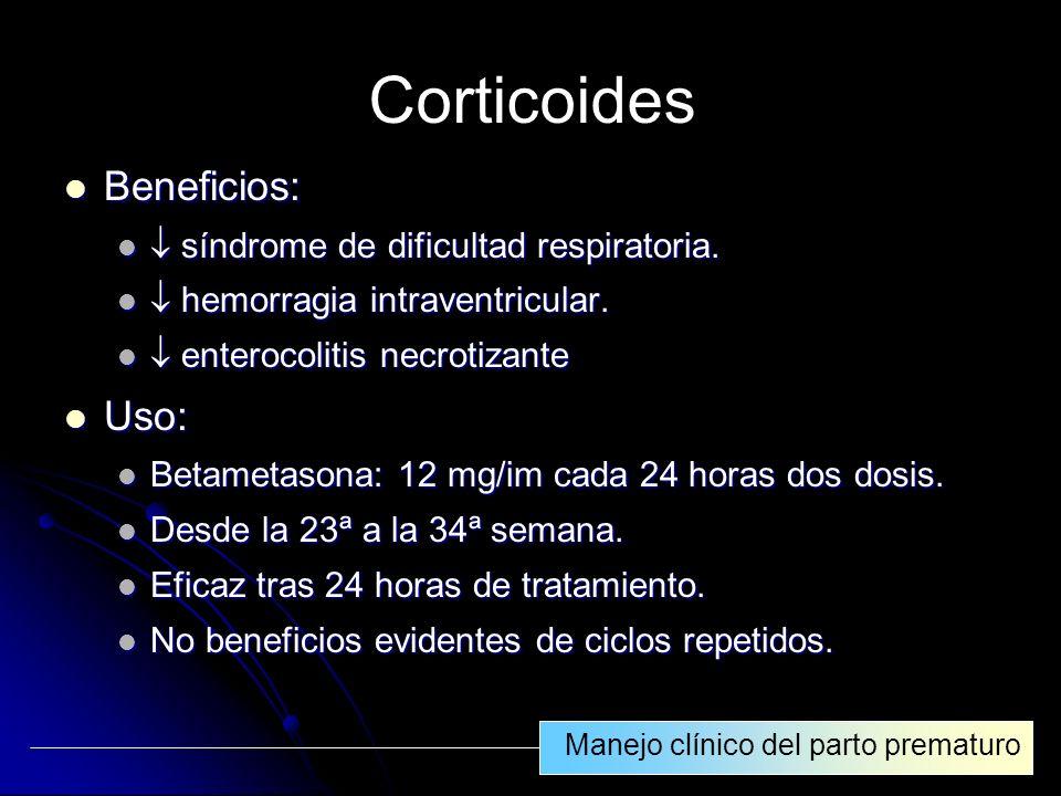 Corticoides Beneficios: Uso:  síndrome de dificultad respiratoria.