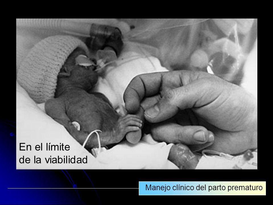 En el límite de la viabilidad Manejo clínico del parto prematuro