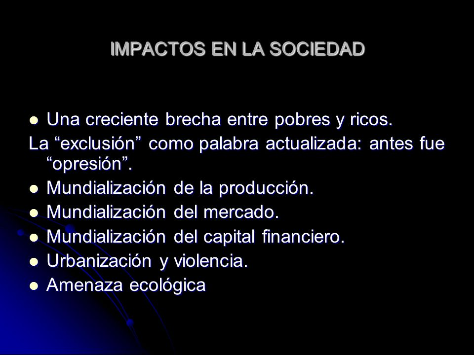 IMPACTOS EN LA SOCIEDAD