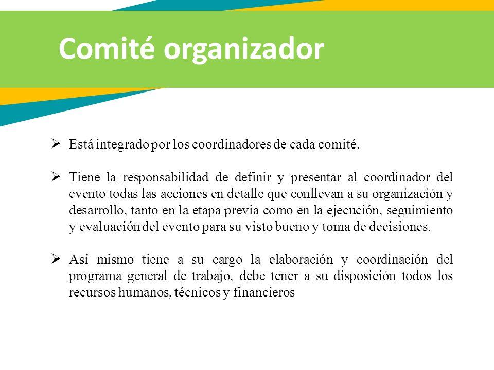 Comité organizador Está integrado por los coordinadores de cada comité.