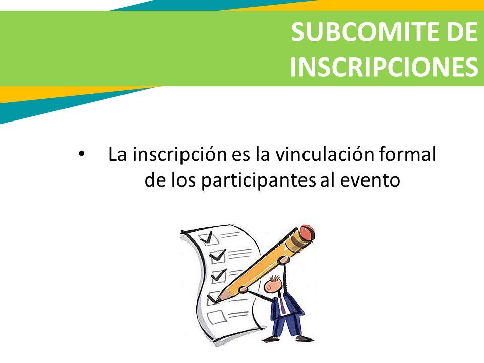 La inscripción es la vinculación formal de los participantes al evento