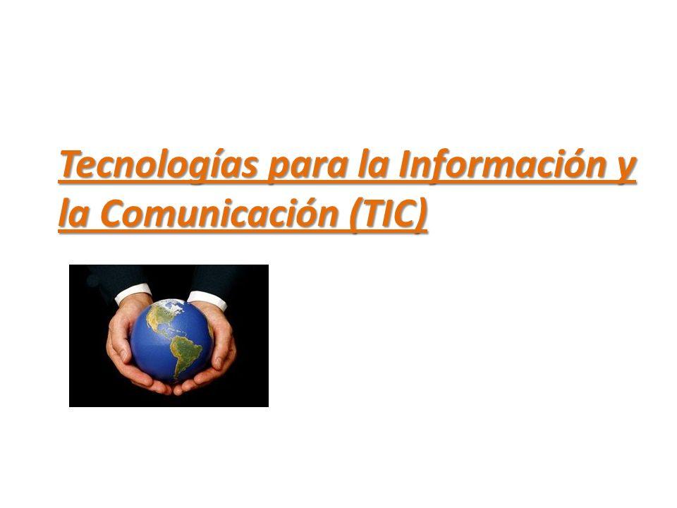 Tecnologías para la Información y la Comunicación (TIC)