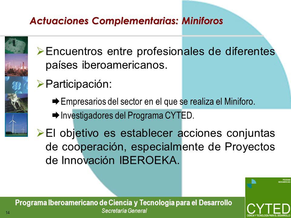 Encuentros entre profesionales de diferentes países iberoamericanos.