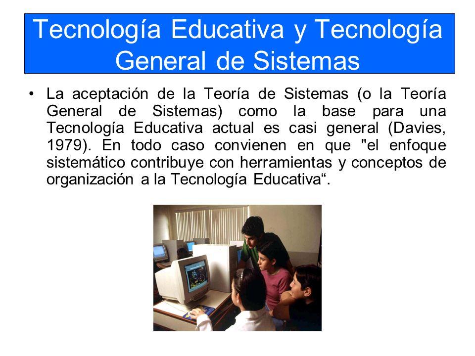Tecnología Educativa y Tecnología General de Sistemas