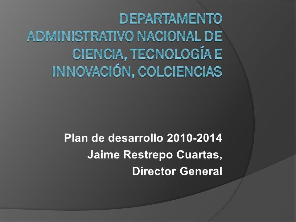 Plan de desarrollo 2010-2014 Jaime Restrepo Cuartas, Director General