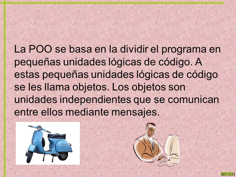 La POO se basa en la dividir el programa en pequeñas unidades lógicas de código.