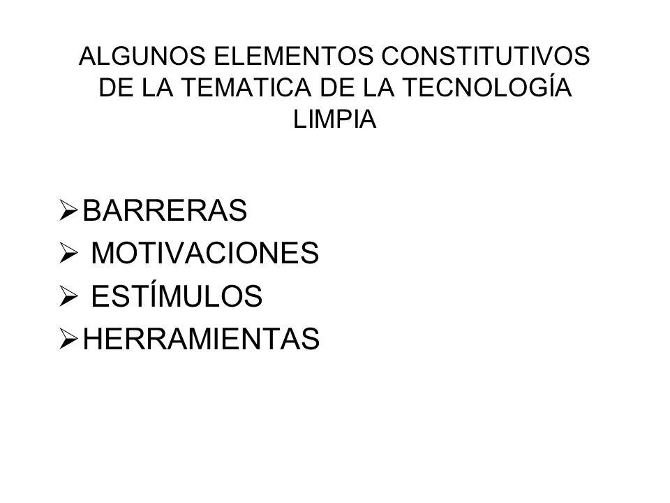 ALGUNOS ELEMENTOS CONSTITUTIVOS DE LA TEMATICA DE LA TECNOLOGÍA LIMPIA