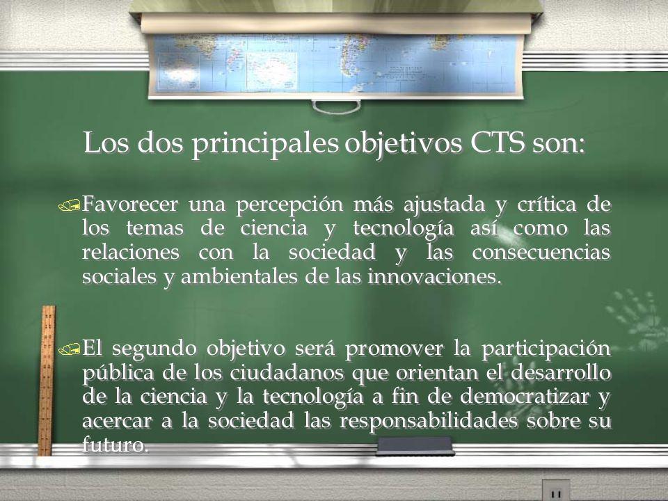 Los dos principales objetivos CTS son: